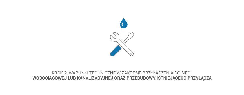 Krok 2. Warunki techniczne w zakresie przyłączenia do sieci wodociągowej lub kanalizacyjnej oraz przebudowy istniejącego przyłącza